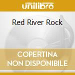 RED RIVER ROCK cd musicale di JOHNNY & THE HURRICA