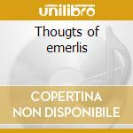 Thougts of emerlis cd musicale di Nice