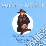 Marianne Faithfull - It'S All Over Now,Baby Blue cd musicale