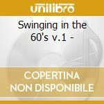 Swinging in the 60's v.1 - cd musicale