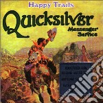HAPPY TRAILS cd musicale di QUICKSILVER