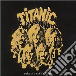 Titanic - Ballad Of A Rock'n'roll cd musicale di TITANIC