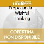 WISHFUL THINKING (DIGIPACK) cd musicale di PROPAGANDA