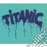 Titanic - Titanic cd musicale di TITANIC
