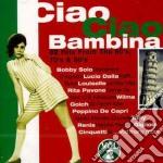 CIAO CIAO BAMBINA 2 cd musicale di Artisti Vari