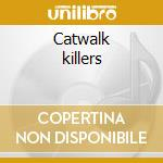Catwalk killers cd musicale