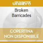 BROKEN BARRICADES cd musicale di PROCOL HARUM
