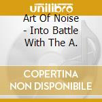 INTO THE BATTLE WITH THE ART OF NOIS cd musicale di ART OF NOISE