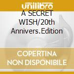 A SECRET WISH/20th Annivers.Edition cd musicale di PROPAGANDA
