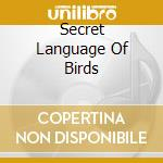 SECRET LANGUAGE OF BIRDS cd musicale di ANDERSON IAN