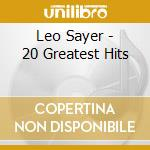 20 GREATEST HITS cd musicale di SAYER LEO