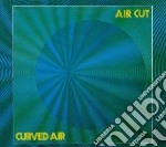 Curved Air - Air Cut cd musicale di Air Curved