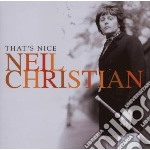 Neil Christian - That's Nice cd musicale di NEIL CHRISTIAN