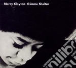 Gimme shelter cd musicale di Clayton Merry