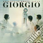 Giorgio Moroder - Knights In White Satin cd musicale di Giorgio Moroder