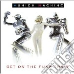 Munich Machine - Get On The Train cd musicale di Machine Munich