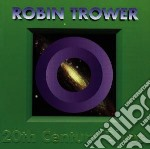 Robin Trower - 20th Century Blues cd musicale di Robin Trower