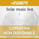 Solar music live - cd musicale di Grobschnitt