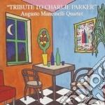 Augusto Mancinelli Quartet - Tribute To Charlie Parker cd musicale di Augusto mancinelli q