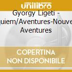 Requiem/adventures cd musicale di Ligeti