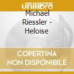 Heloise cd musicale di Michael Riessler