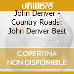 Country roads - 20 tracks cd musicale di John Denver