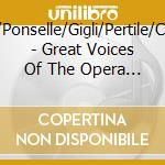 Great voices of the opera cd musicale di Artisti Vari