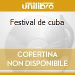 Festival de cuba cd musicale di Artisti Vari