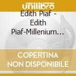 MILLENIUM COLLECTION cd musicale di PIAF EDITH