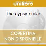 The gypsy guitar cd musicale di Django Reinhardt