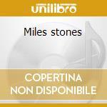 Miles stones cd musicale di Miles Davis