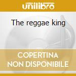 The reggae king cd musicale di Bob Marley