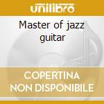 Master of jazz guitar cd musicale di Larry Corryel