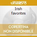 Irish favorites cd musicale di Artisti Vari