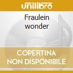 Fraulein wonder cd musicale di Artisti Vari