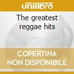 The greatest reggae hits cd musicale di Artisti Vari