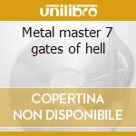 Metal master 7 gates of hell cd musicale