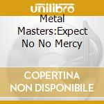 Metal master expect no mercy cd musicale