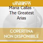 THE GREATEST ARIAS (2CD) cd musicale di CALLAS MARIA