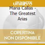 THE GREATEST ARIAS (2CD) cd musicale di CALLAS MARIA