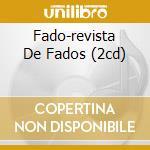 FADO-REVISTA DE FADOS (2CD) cd musicale di ARTISTI VARI