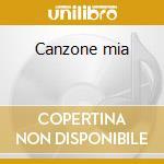 Canzone mia cd musicale di Nino D'angelo