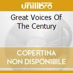 GREAT VOICES OF THE CENTURY. 16 TENORS.   cd musicale di AA.VV.