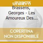 Les amoreux des bancs publics cd musicale di Georges Brassens
