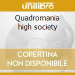 Quadromania high society cd musicale