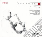 Lester Young Plays Ballads cd musicale di Lester Young