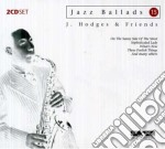 Jazz ballads cd musicale di Hodges & friends