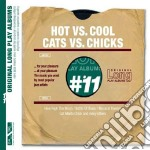 Hot vs. cool / cats vs. chicks cd musicale di Artisti Vari
