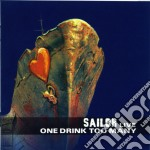 One drink too many-live cd musicale di Sailor