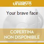 Your brave face cd musicale di Nik Kershaw